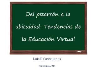 Del pizarron a la ubicuidad - Luis Castellanos