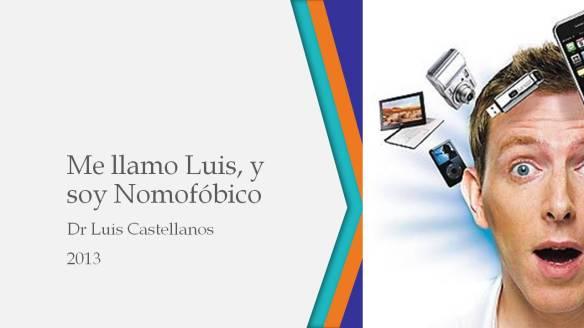 Me llamo Luis, y soy Nomofóbico